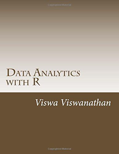Data Analytics with R: A hands-on approach: Viswa Viswanathan