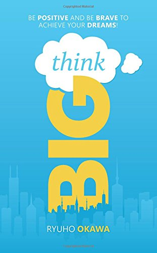 9781941779064: Think Big!: Be Positive and Be Brave to Achieve Your Dreams!