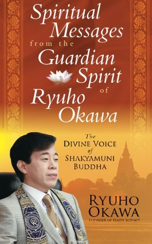 9781941779125: Spiritual Messages from the Guardian Spirit of Ryuho Okawa: The Divine Voice of Shakyamuni Buddha