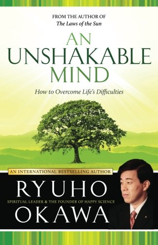 9781941779675: An Unshakable Mind: How to Overcome Life's Difficulties