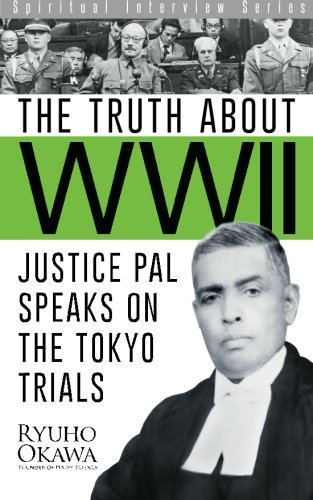 9781941779934: The Truth about WWII: Justice Pal Speaks on the Tokyo Trials[Spiritual Interview Series]