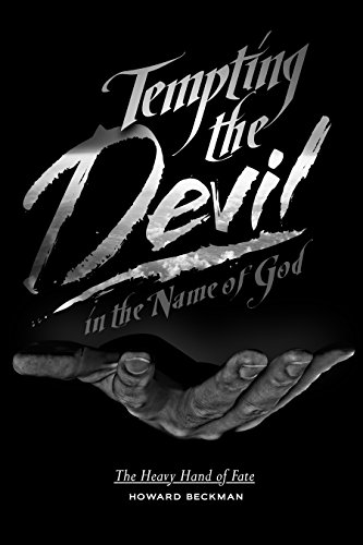 Tempting the Devil in the Name of: Howard Beckman
