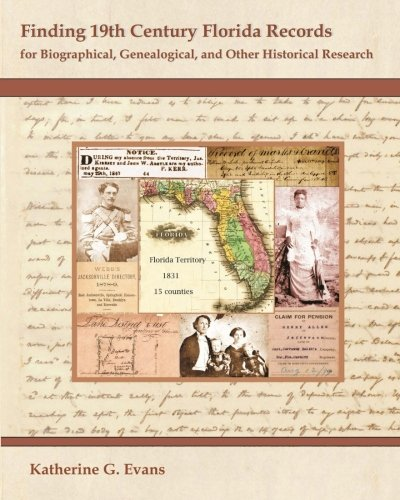 9781941790007: Finding 19th Century Florida Records: for Biographical, Genealogical, and Other Historical Research