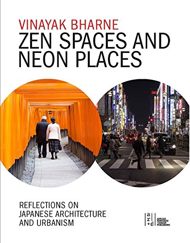 Zen Spaces & Neon Places: Reflections on Japanese Architecture and Urbanism (Hardcover): ...