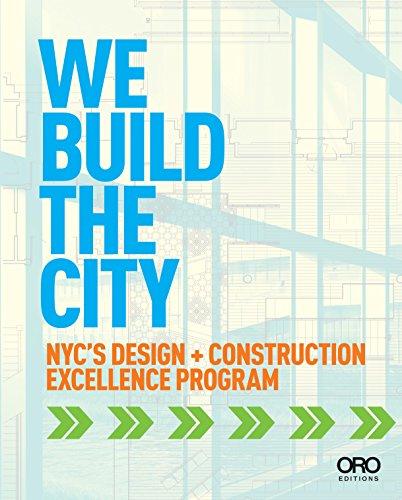 We Build the City: New York City's Design + Construction Excellence Program (Paperback): ...