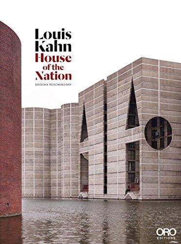 Louis Kahn: House of the Nation: Grischa Rüschendorf; Richard