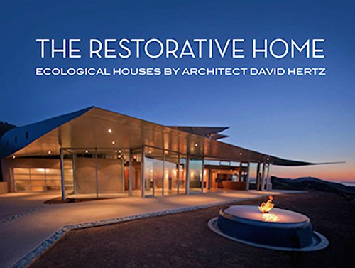 9781941806692: The Restorative Home: Ecological Houses by David Hertz