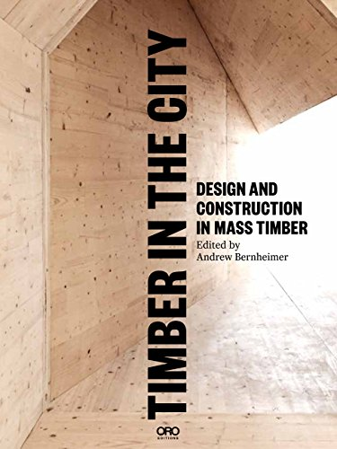 Timber in the City: Organschi, Alan; Waugh, Andrew; Bernheimer, Andrew