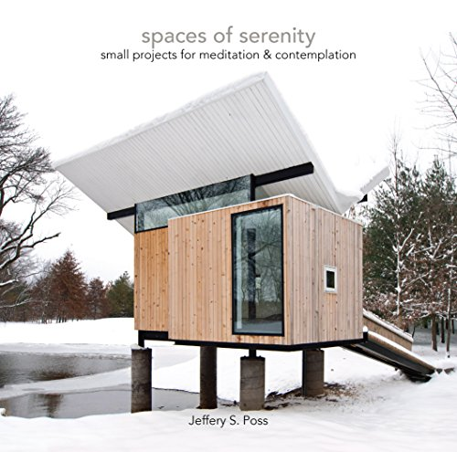 Spaces of Serenity: Small Projects for Meditation & Contemplation: Jeffery S. Poss