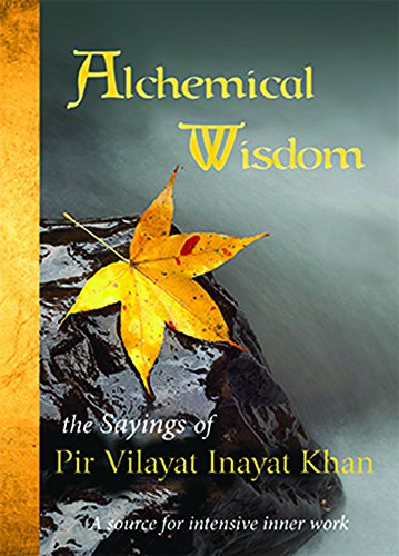 Alchemical Wisdom: The Sayings of Pir Vilayat Inayat Khan: Khan, Pir Vilayat Inayat