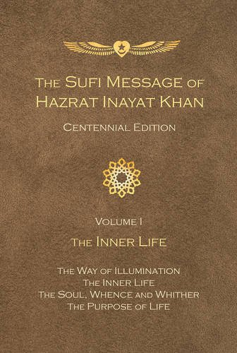 Sufi Message of Hazrat Inayat Khan Centennial Edition: Volume 1 the Inner Life (Hardcover): Hazrat ...
