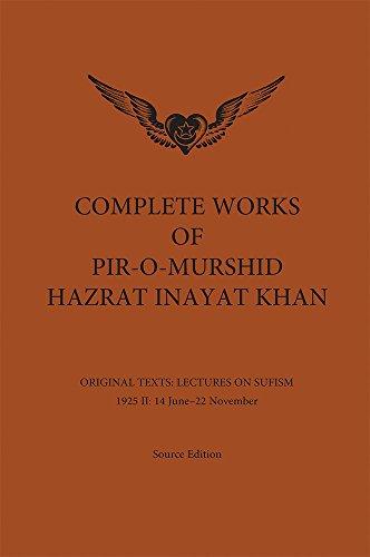 Complete Works of Pir-O-Murshid Hazrat Inayat Khan: Lectures on Sufism 1925 II: Hazrat Inayat Khan