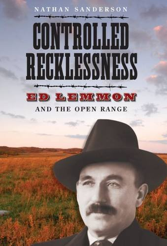 9781941813034: Controlled Recklessness: Ed Lemmon and the Open Range (South Dakota Biography Series)