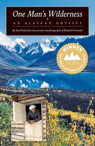 9781941821237: One Man's Wilderness: An Alaskan Odyssey