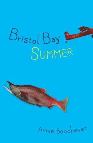 Bristol Bay Summer: Boochever, Annie