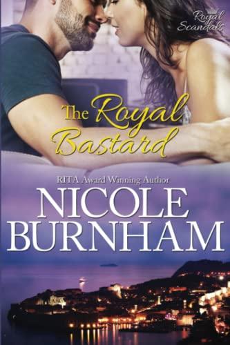 The Royal Bastard (Royal Scandals) (Volume 4): Nicole Burnham