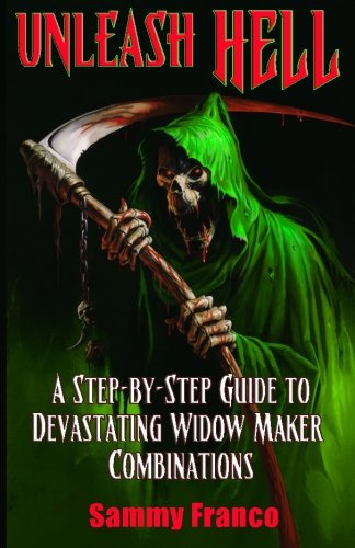 9781941845110: Unleash Hell: A Step-by-Step Guide to Devastating Widow Maker Combinations: Volume 3 (The Widow Maker Program Series)