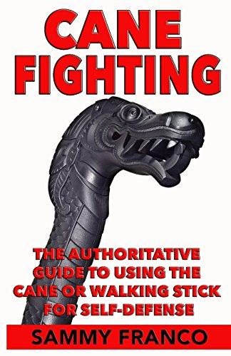 9781941845301: Cane Fighting: The Authoritative Guide to Using the Cane or Walking Stick for Self-Defense