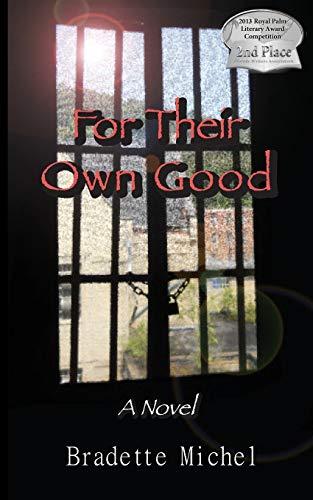 For Their Own Good: Bradette Michel