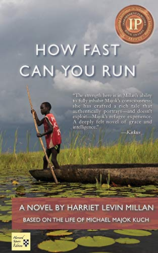 How Fast Can You Run: A novel based on the life of Michael Majok Kuch.: Millan, Harriet Levin.