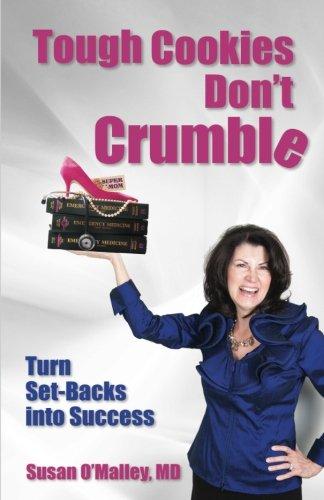 9781941870136: Tough Cookies Don't Crumble: Turn Set-Backs into Success