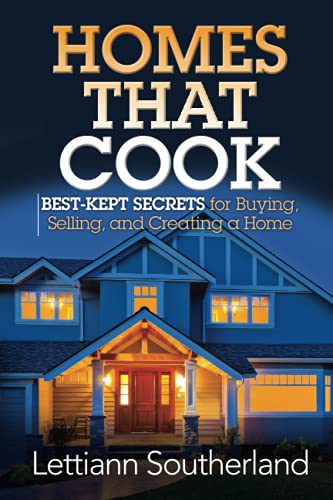 9781941870204: Homes That Cook: Best-Kept Secrets for Buying, Selling, and Creating a Home