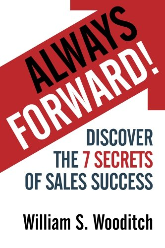9781941870457: Always Forward!: Discover the 7 Secrets of Sales Success