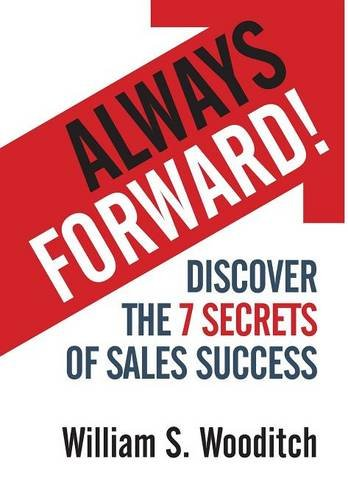 9781941870501: Always Forward!: Discover the 7 Secrets of Sales Success