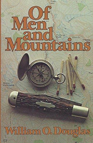 Of Men and Mountains: Douglas, William O.