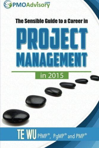 9781941913024: The Sensible Guide to a Career in Project Management in 2015