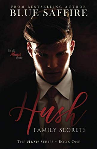 Hush: Family Secrets (Volume 1): Blue Saffire
