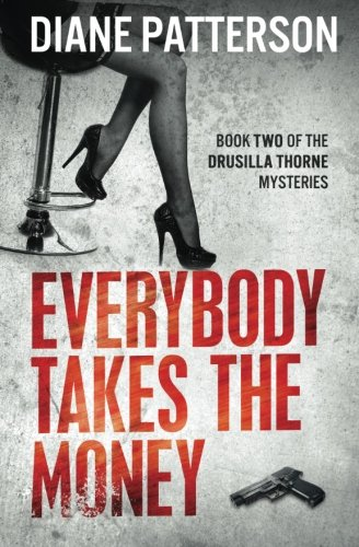 9781941935033: Everybody Takes The Money (The Drusilla Thorne Mysteries) (Volume 3)