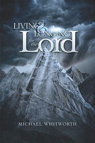 Living & Longing for the Lord: A Guide to 1–2 Thessalonians: Michael Whitworth