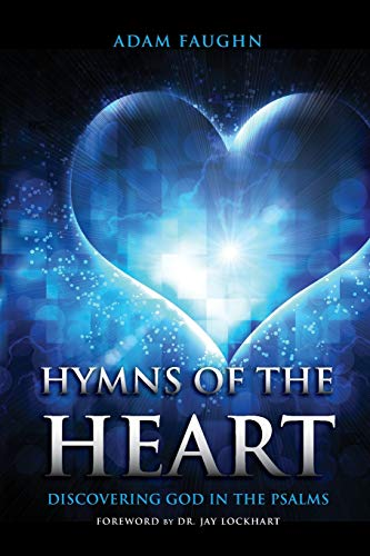 9781941972540: Hymns of the Heart: Discovering God in the Psalms