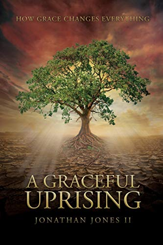 9781941972618: A Graceful Uprising: How Grace Changes Everything