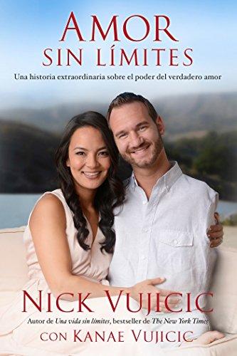 Amor sin límites (Spanish Edition): Vujicic, Nick