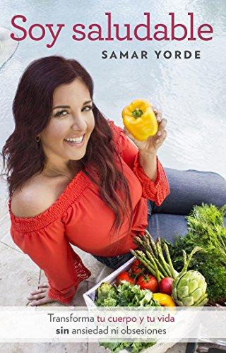 9781941999561: Soy saludable. Transforma tu cuerpo y tu vida sin ansiedad ni obsesiones / I Am Healthy (Spanish Edition)