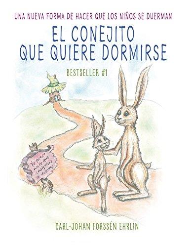 El Conejito Que Quiere Dormirse: Un Nuevo Matodo Para Ayudar a Los Niaos a Dormir (the Rabbit Who ...