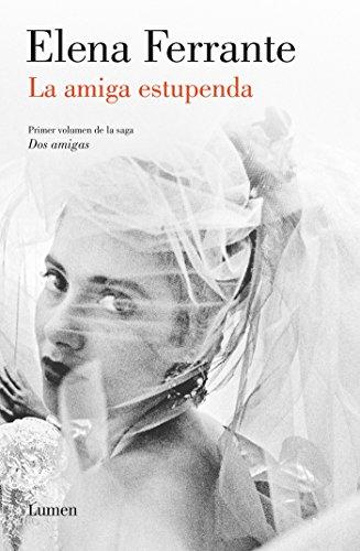 9781941999721: La amiga estupenda (Dos amigas 1) / My Brilliant Friend: Neapolitan Novels, Book One (Dos Amigas / Neapolitan Novels) (Spanish Edition)