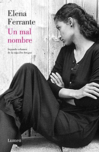 9781941999738: Un Mal Nombre (DOS Amigas #2) / The Story of a New Name: Neapolitan Novels #2