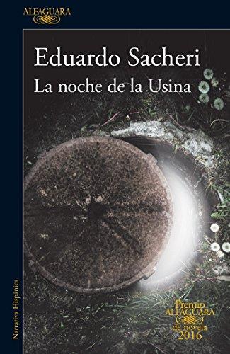 9781941999813: La Noche de la Usina (Premio Alfaguara 2016)