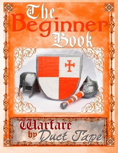 The Beginner Book: Warfare by Duct Tape: Erickson, Steven