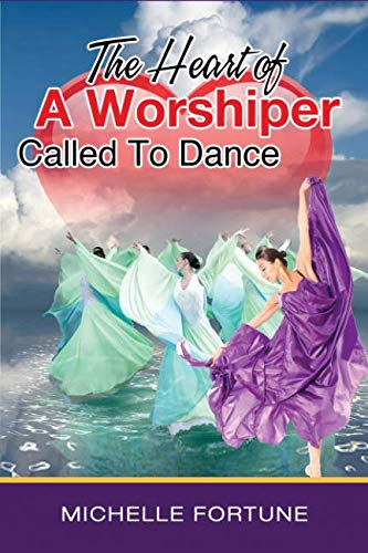 9781942013648: The Heart of a Worshiper Called to Dance