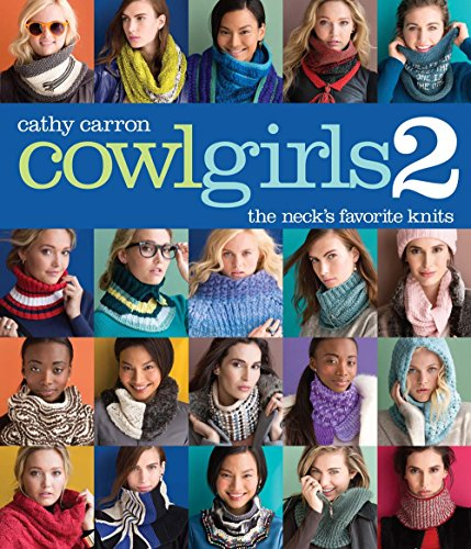 9781942021636: Cowl Girls 2: The Neck's Favorite Knits (Cathy Carron Collection)