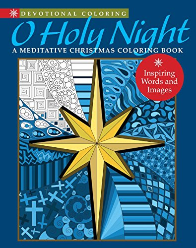 Devotional Coloring: O Holy Night: A Meditative Christmas Coloring Book: Mixed Media Resources; ...