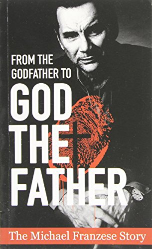 From the Godfather to God the Father: The Michael Francise Story (Paperback): Michael Francise