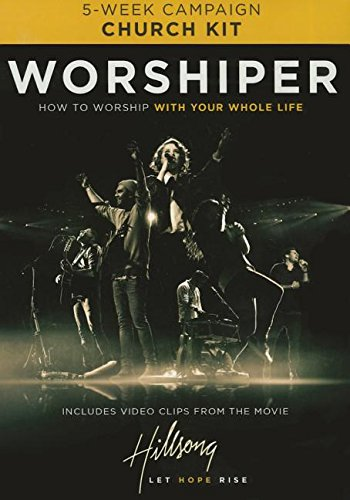 Worshiper Church Kit: How to Worship with Your Whole Life (Hardback)