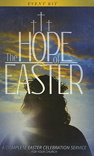 9781942027348: The Hope of Easter Event Kit: A Complete Easter Celebration Service for Your Church