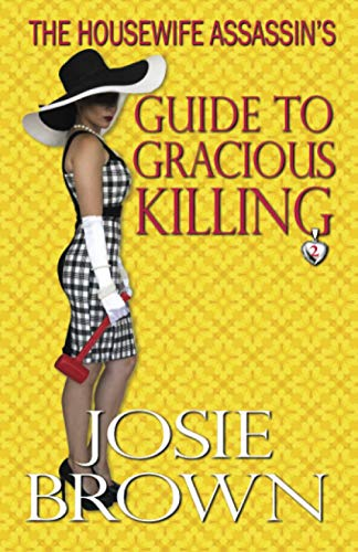 9781942052111: The Housewife Assassin's Guide to Gracious Killing (The Housewife Assassin Series) (Volume 2)