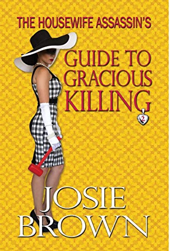 9781942052258: The Housewife Assassin's Guide to Gracious Killing: Book 2 – The Housewife Assassin Series